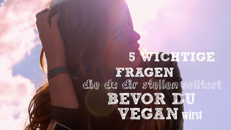 Fragen veganer Einstieg