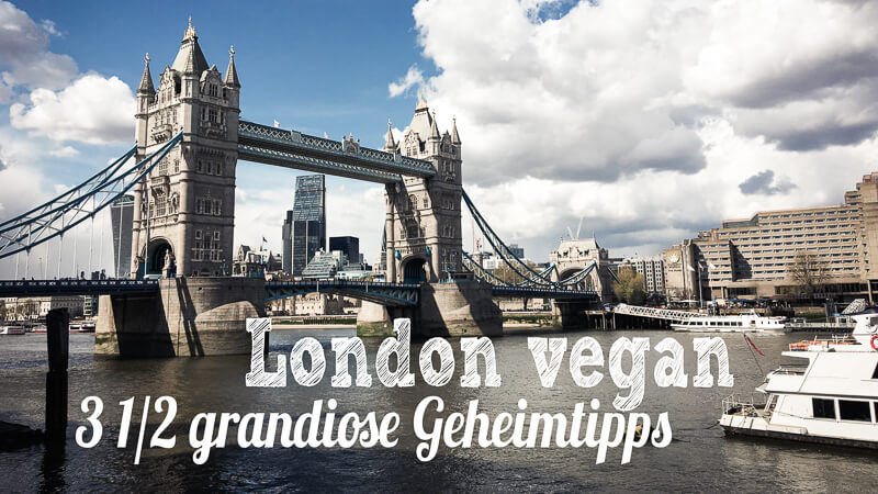 London vegan Geheimtipps