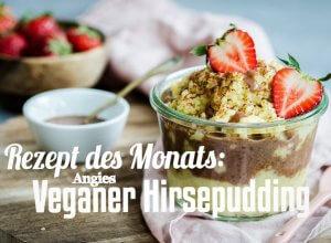 Rezept des Monats Veganer Hirsepudding