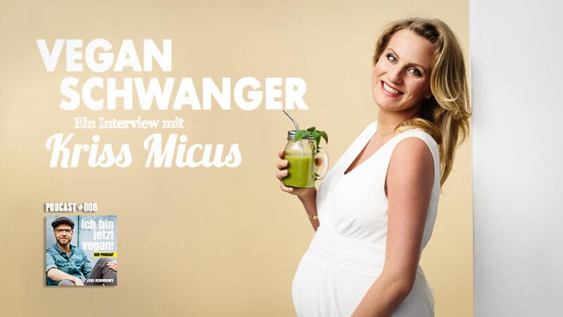 Vegan schwanger Podcast Kriss Micus TItelbild