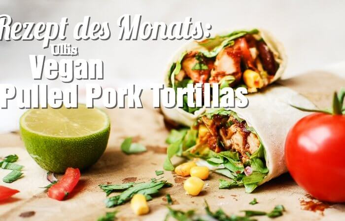 Rezept des Monats Vegan Pulled Pork Tortillas