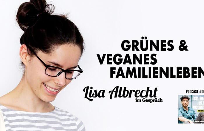 Grünes veganes Familienleben Pocast TItelbild Lisa Albrecht