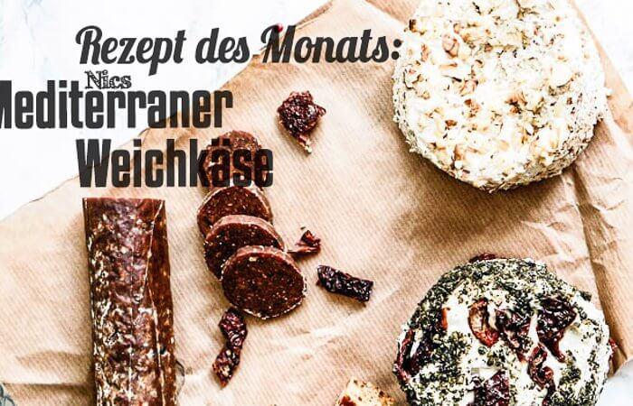 Rezept des Monats mediterraner Weichkäse Titelbild