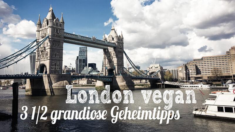 London vegan Geheimtipps