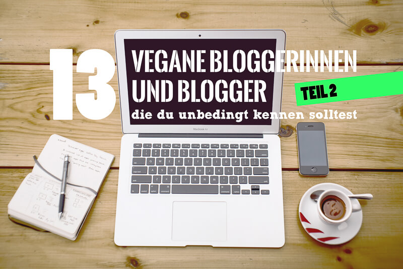 13 Veganblogger Titelbild Teil 2
