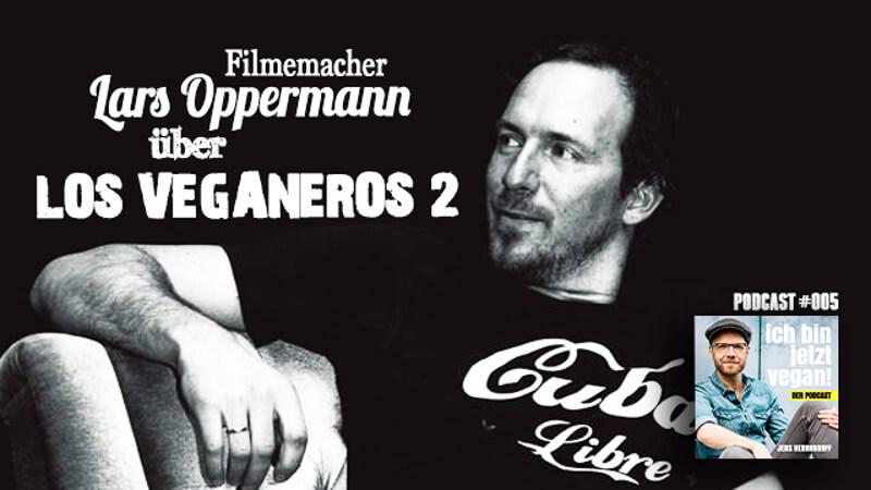 Lars Oppermann Podcast Los Veganeros 2 Titelbild
