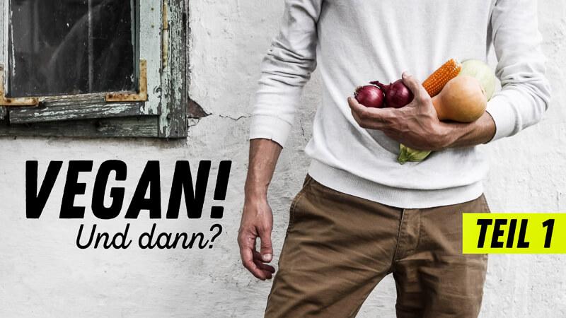 Vegan und dann Teil 1 Titelbild